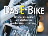 Das E-Bike: Die neuen Fahrräder mit elektrischer Antriebsunterstützung. Typen - Modelle - Komponenten