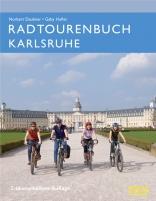 Radtourenbuch Karlsruhe 2. überarbeitete und aktualisierte Auflage